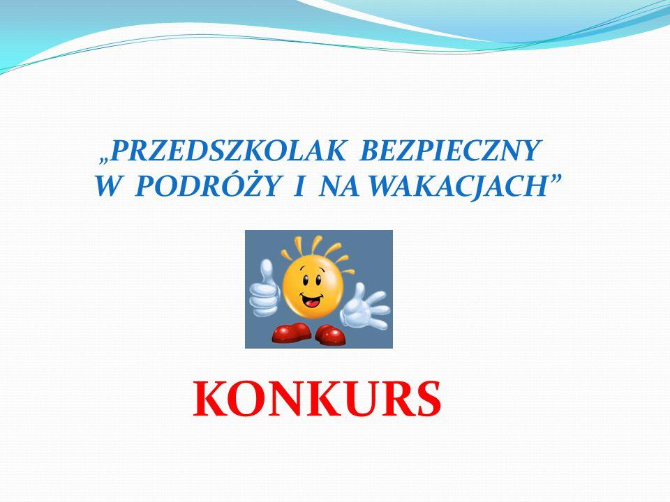 """""""PRZEDSZKOLAK BEZPIECZNY W PODRÓŻY I NA WAKACJACH"""