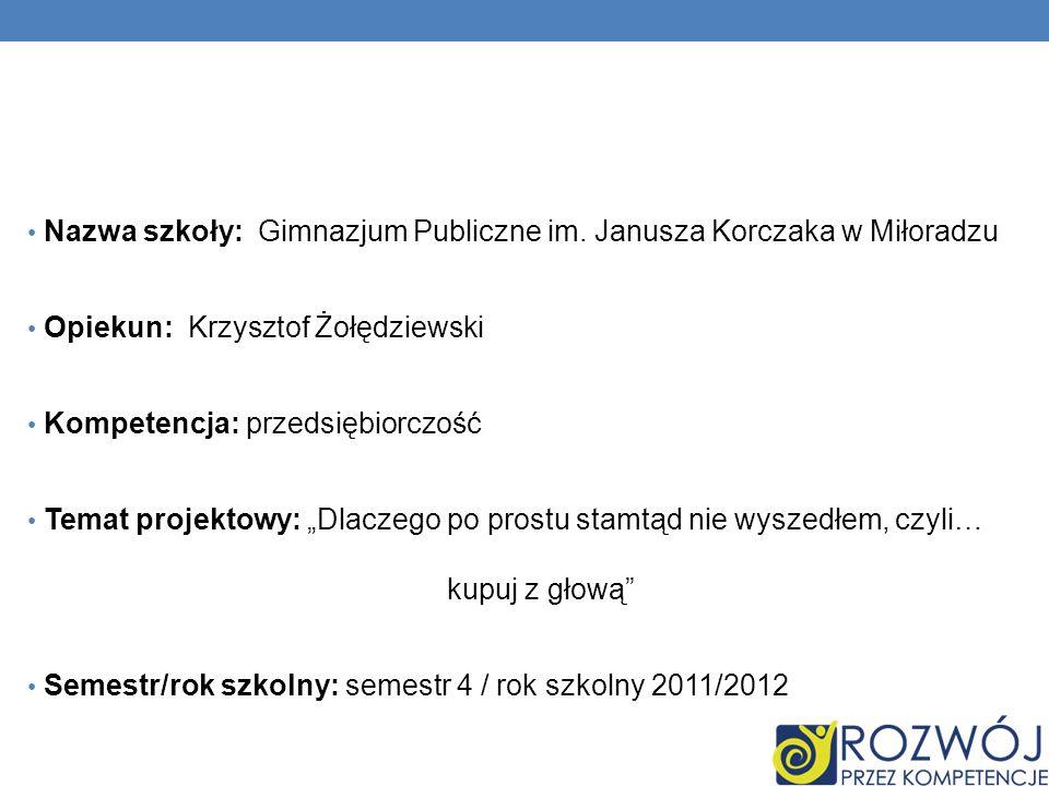 Nazwa szkoły: Gimnazjum Publiczne im. Janusza Korczaka w Miłoradzu