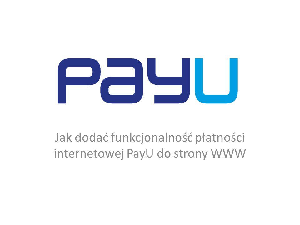 Jak dodać funkcjonalność płatności internetowej PayU do strony WWW