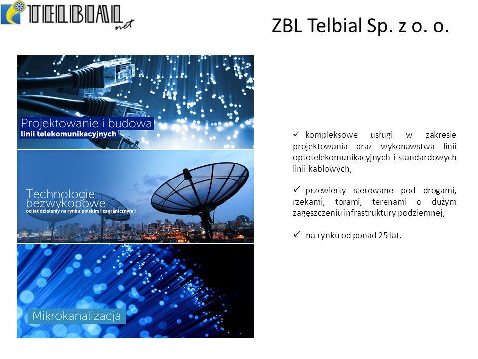 ZBL Telbial Sp. z o. o. kompleksowe usługi w zakresie projektowania oraz wykonawstwa linii optotelekomunikacyjnych i standardowych linii kablowych,