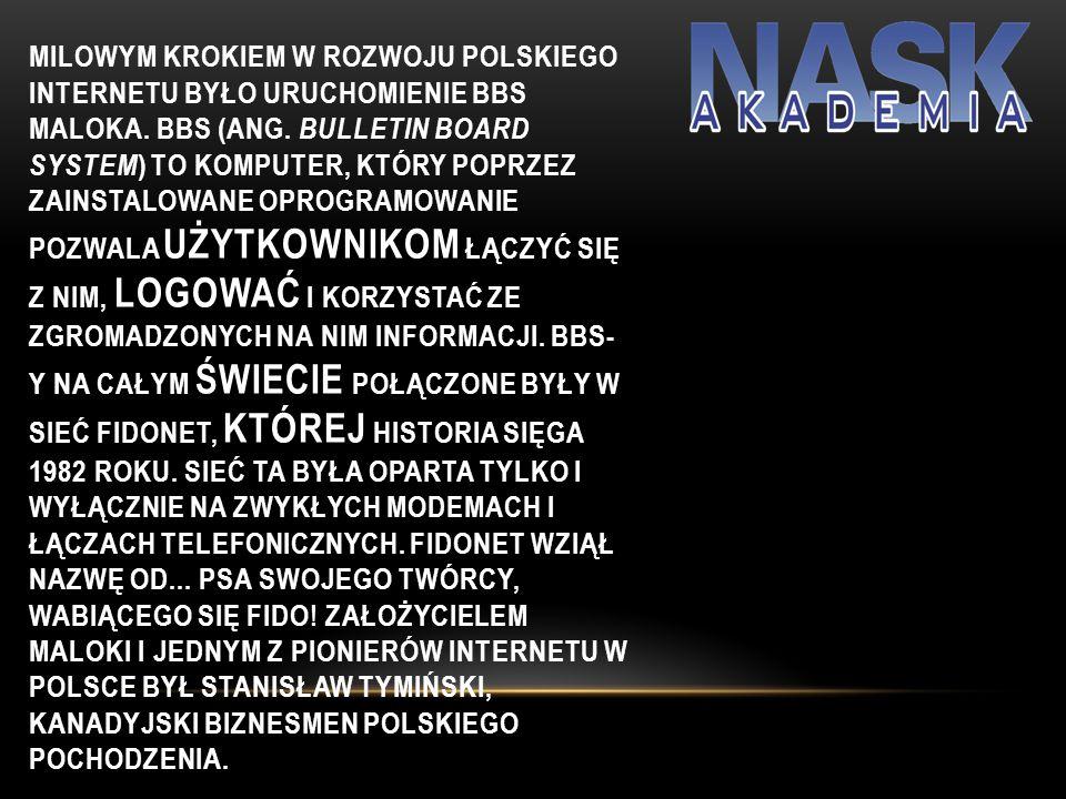 Milowym krokiem w rozwoju polskiego Internetu było uruchomienie BBS Maloka.