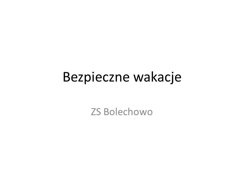 Bezpieczne wakacje ZS Bolechowo