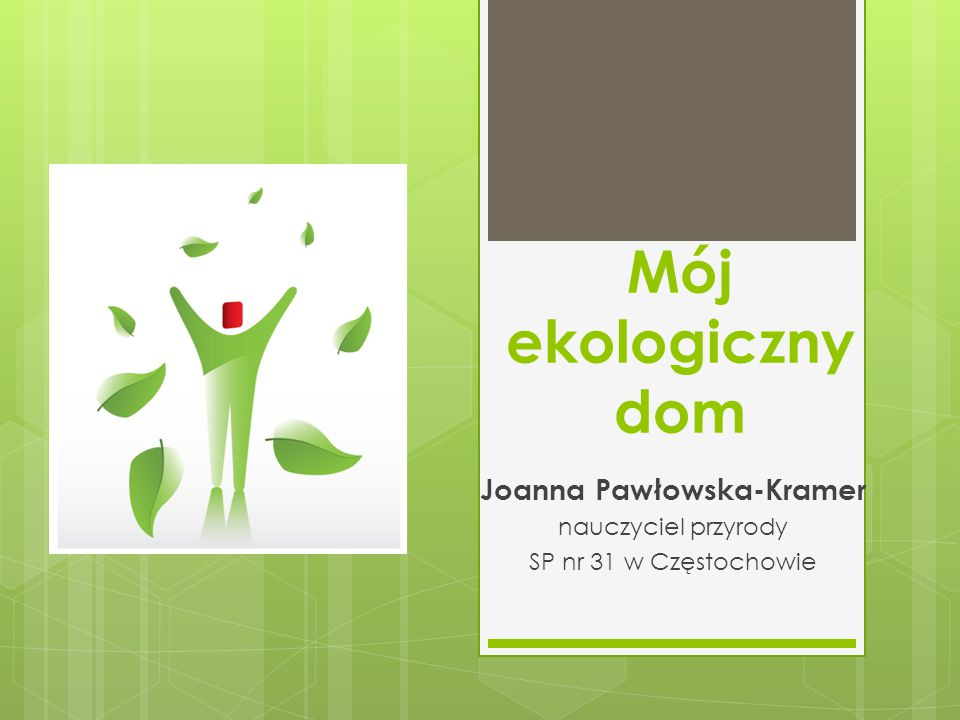 Joanna Pawłowska-Kramer nauczyciel przyrody SP nr 31 w Częstochowie