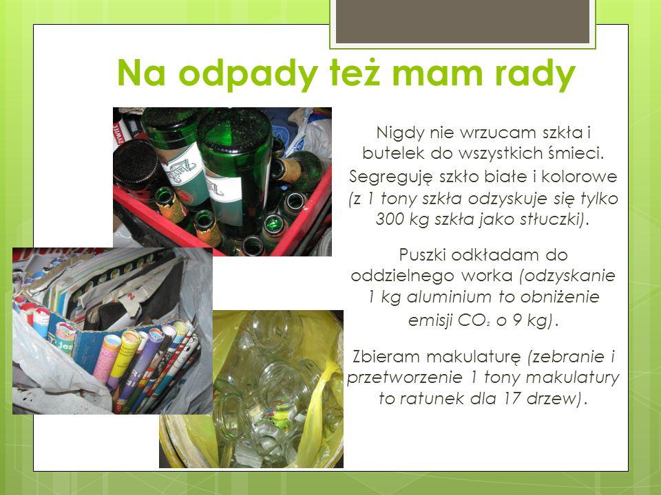 Na odpady też mam rady