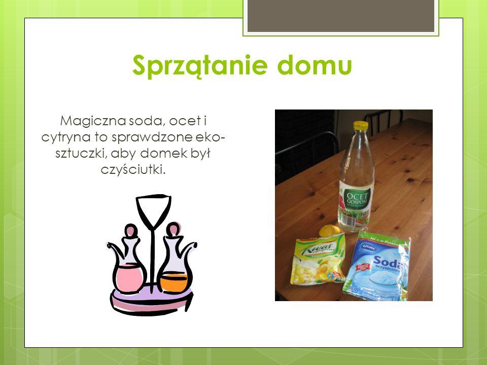 Sprzątanie domu Magiczna soda, ocet i cytryna to sprawdzone eko-sztuczki, aby domek był czyściutki.