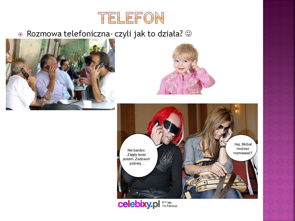 Telefon Rozmowa telefoniczna- czyli jak to działa 