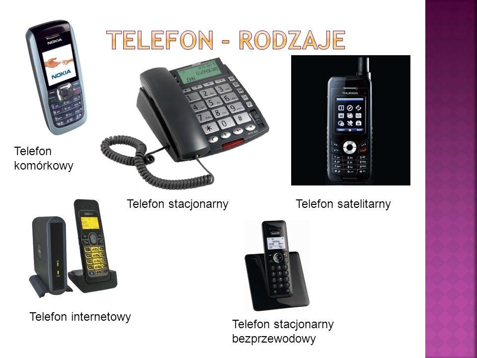 TELEFON - rodzaje Telefon komórkowy Telefon stacjonarny