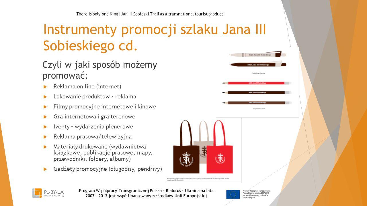 Instrumenty promocji szlaku Jana III Sobieskiego cd.