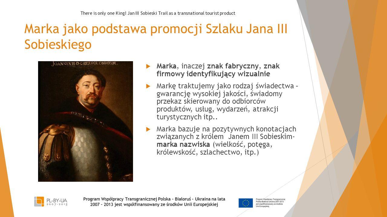 Marka jako podstawa promocji Szlaku Jana III Sobieskiego