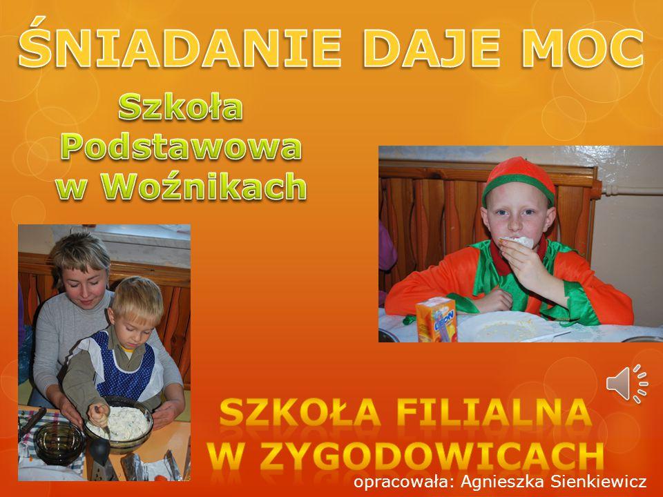 ŚNIADANIE DAJE MOC Szkoła filialna w Zygodowicach Szkoła Podstawowa