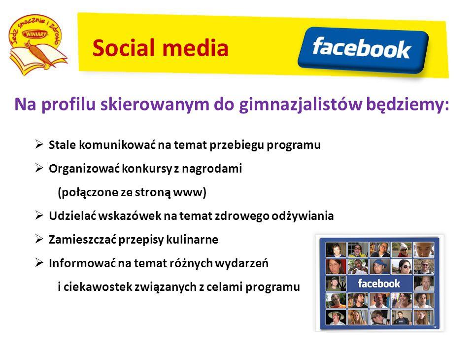 Social media Na profilu skierowanym do gimnazjalistów będziemy: