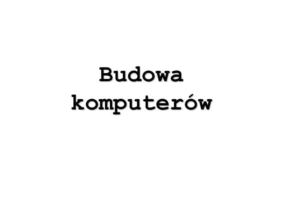Budowa komputerów