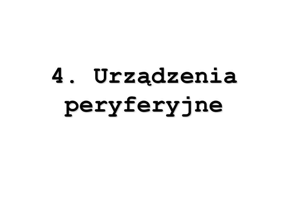4. Urządzenia peryferyjne