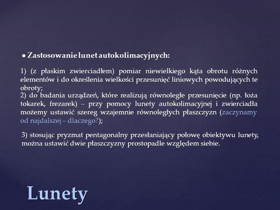 Lunety  Zastosowanie lunet autokolimacyjnych:
