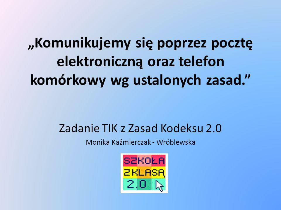 Zadanie TIK z Zasad Kodeksu 2.0 Monika Kaźmierczak - Wróblewska