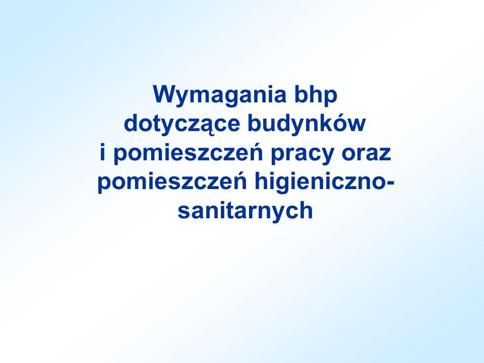 Wymagania bhp dotyczące budynków i pomieszczeń pracy oraz pomieszczeń higieniczno-sanitarnych
