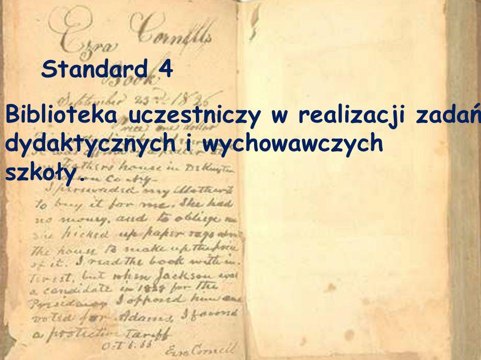Standard 4 Biblioteka uczestniczy w realizacji zadań dydaktycznych i wychowawczych szkoły.