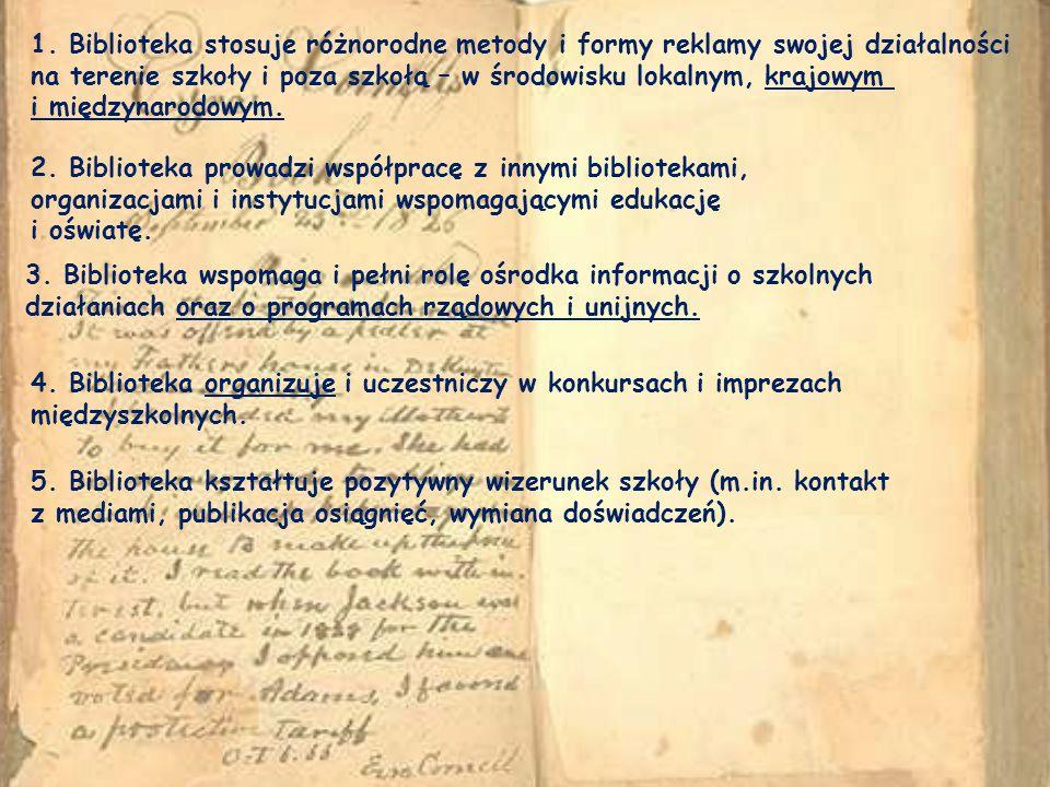 1. Biblioteka stosuje różnorodne metody i formy reklamy swojej działalności