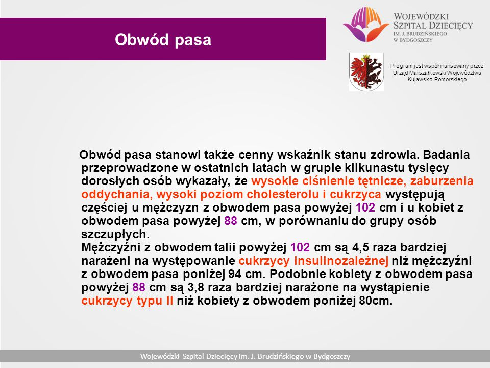 Obwód pasa Program jest współfinansowany przez Urząd Marszałkowski Województwa Kujawsko-Pomorskiego.