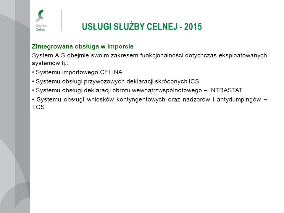 USŁUGI SŁUŻBY CELNEJ - 2015 Zintegrowana obsługa w imporcie