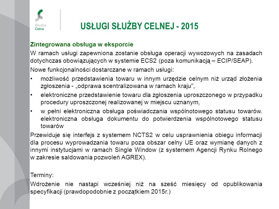 USŁUGI SŁUŻBY CELNEJ - 2015 Zintegrowana obsługa w eksporcie