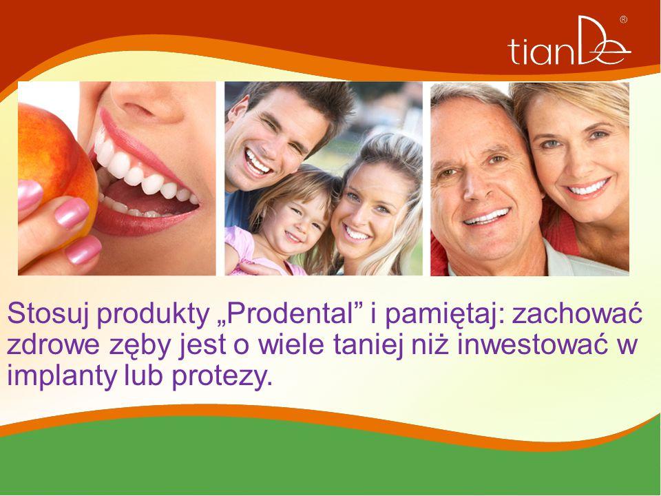 """Stosuj produkty """"Prodental i pamiętaj: zachować zdrowe zęby jest o wiele taniej niż inwestować w implanty lub protezy."""