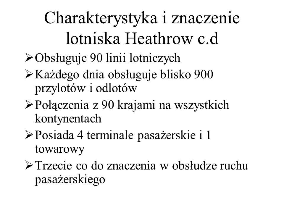 Charakterystyka i znaczenie lotniska Heathrow c.d