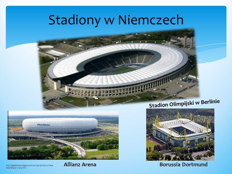 Stadiony w Niemczech Stadion Olimpijski w Berlinie Allianz Arena