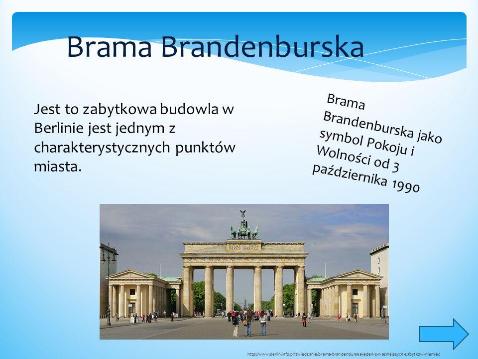 Brama Brandenburska Jest to zabytkowa budowla w Berlinie jest jednym z charakterystycznych punktów miasta.