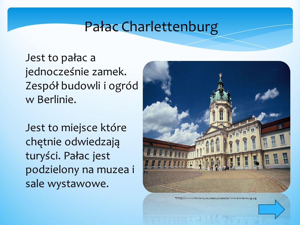 Pałac Charlettenburg Jest to pałac a jednocześnie zamek. Zespół budowli i ogród w Berlinie.
