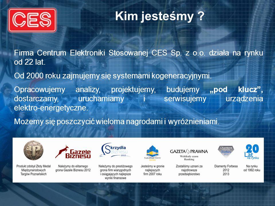 Kim jesteśmy Firma Centrum Elektroniki Stosowanej CES Sp. z o.o. działa na rynku od 22 lat. Od 2000 roku zajmujemy się systemami kogeneracyjnymi.