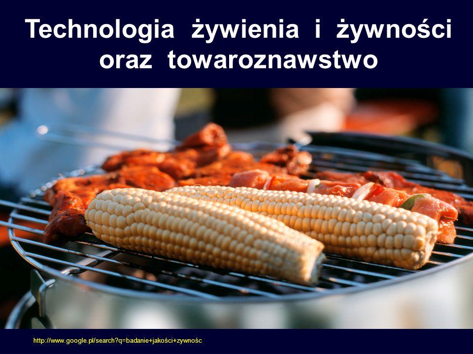 Technologia żywienia i żywności oraz towaroznawstwo