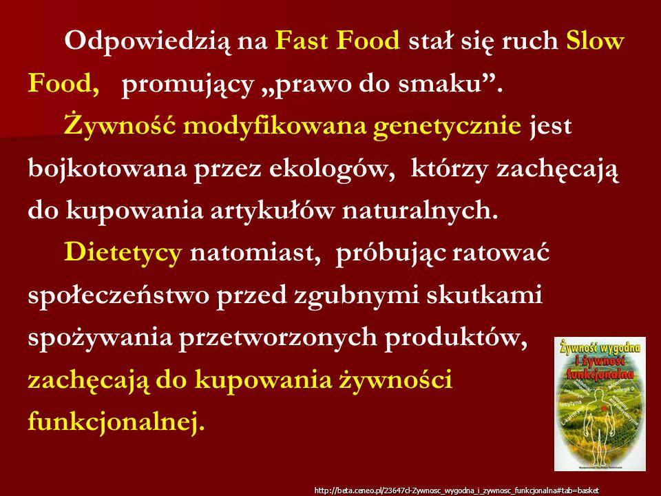 Odpowiedzią na Fast Food stał się ruch Slow