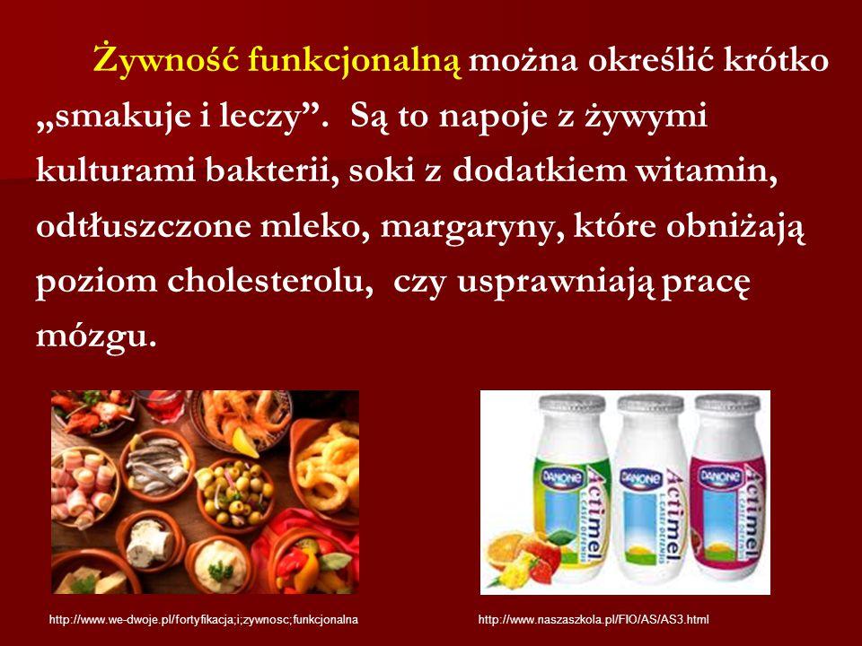 """Żywność funkcjonalną można określić krótko """"smakuje i leczy"""