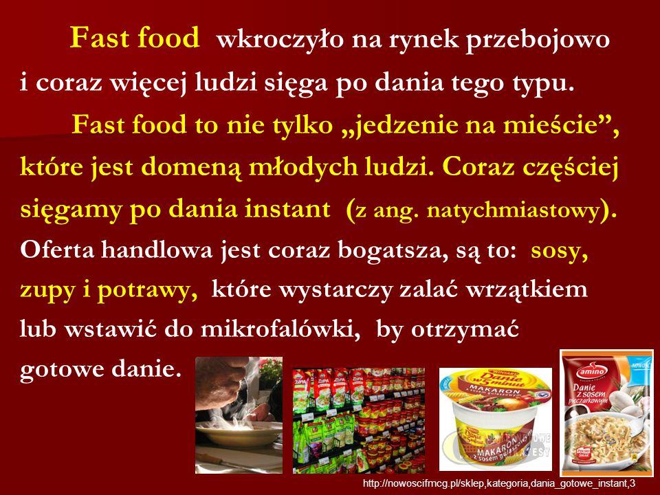 Fast food wkroczyło na rynek przebojowo