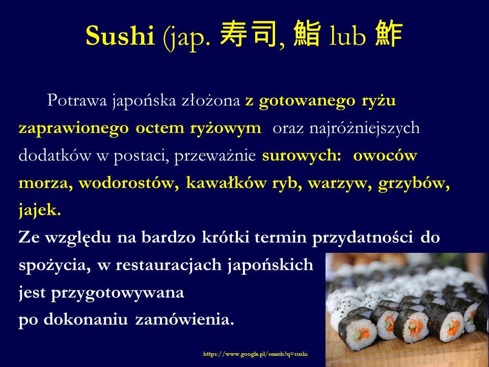 Sushi (jap. 寿司, 鮨 lub 鮓
