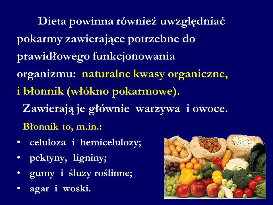 Dieta powinna również uwzględniać pokarmy zawierające potrzebne do
