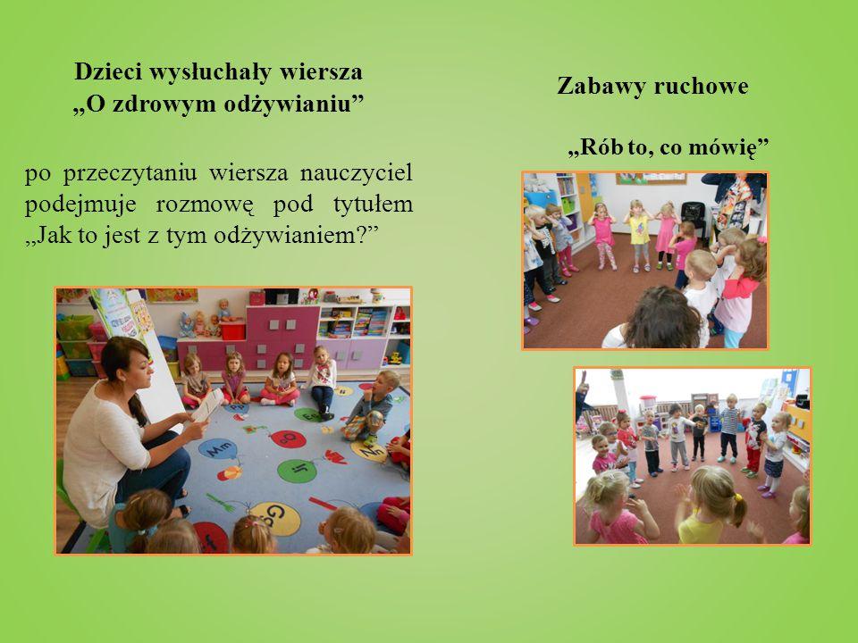 """Dzieci wysłuchały wiersza """"O zdrowym odżywianiu"""