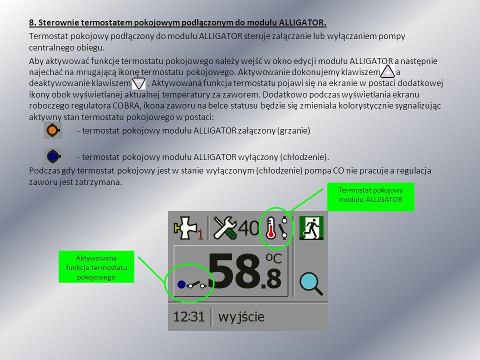 8. Sterownie termostatem pokojowym podłączonym do modułu ALLIGATOR