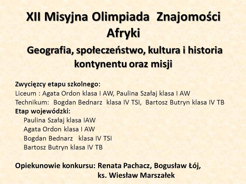 XII Misyjna Olimpiada Znajomości Afryki Geografia, społeczeństwo, kultura i historia kontynentu oraz misji