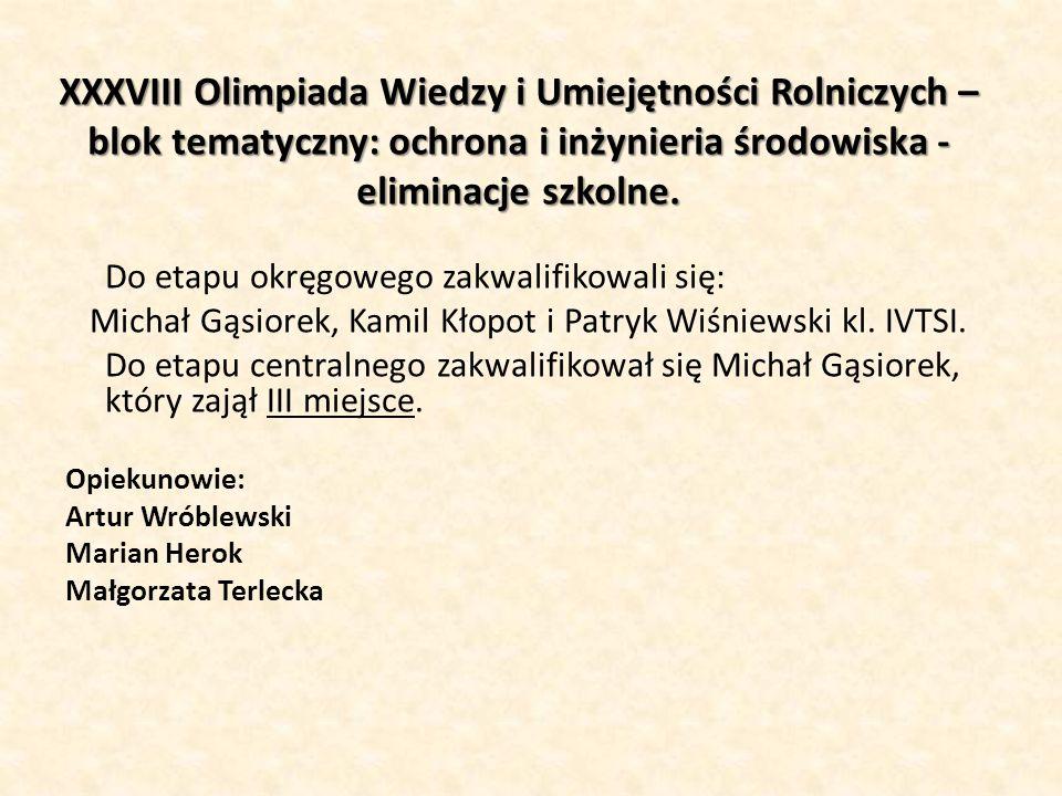 XXXVIII Olimpiada Wiedzy i Umiejętności Rolniczych – blok tematyczny: ochrona i inżynieria środowiska - eliminacje szkolne.