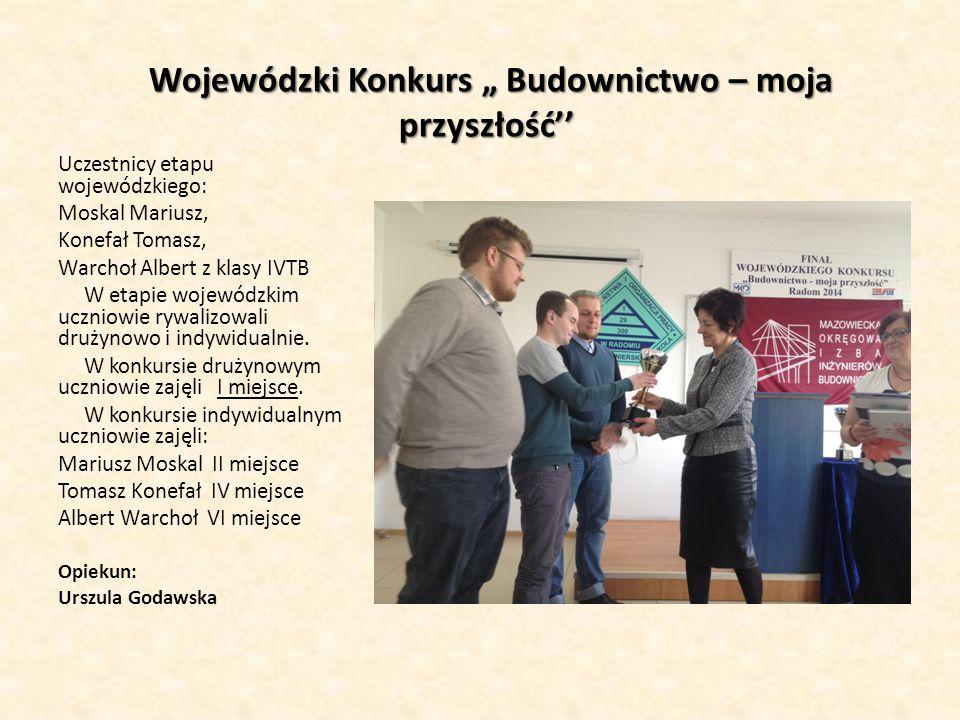 """Wojewódzki Konkurs """" Budownictwo – moja przyszłość''"""