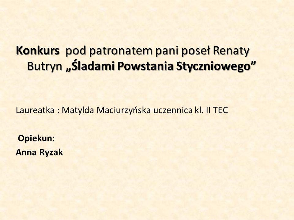 """Konkurs pod patronatem pani poseł Renaty Butryn """"Śladami Powstania Styczniowego"""