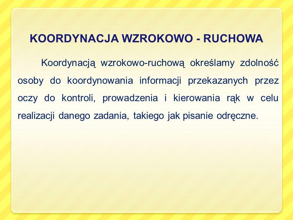 KOORDYNACJA WZROKOWO - RUCHOWA