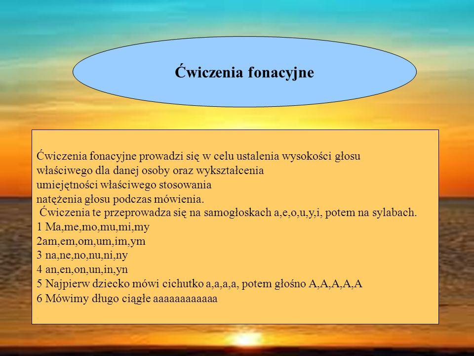 Ćwiczenia fonacyjne Ćwiczenia fonacyjne prowadzi się w celu ustalenia wysokości głosu właściwego dla danej osoby oraz wykształcenia.
