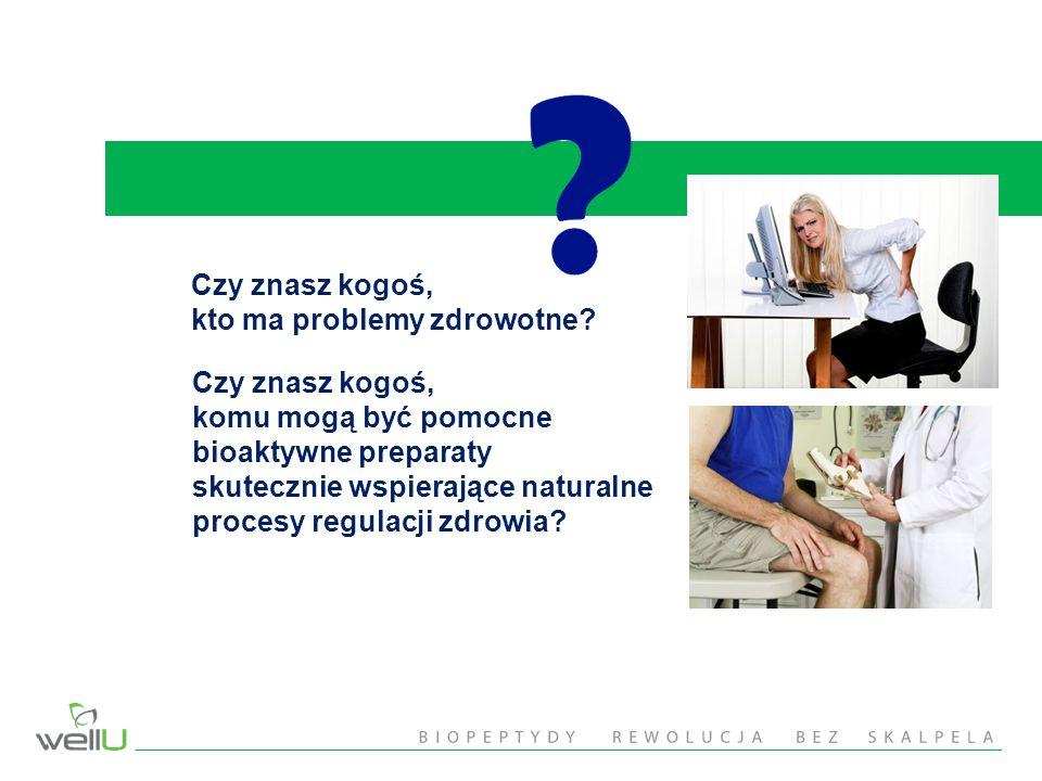 Czy znasz kogoś, kto ma problemy zdrowotne Czy znasz kogoś, komu mogą być pomocne. bioaktywne preparaty.