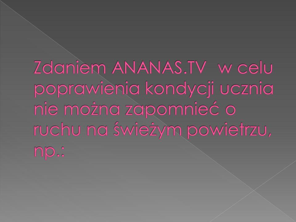 Zdaniem ANANAS.TV w celu poprawienia kondycji ucznia nie można zapomnieć o ruchu na świeżym powietrzu, np.: