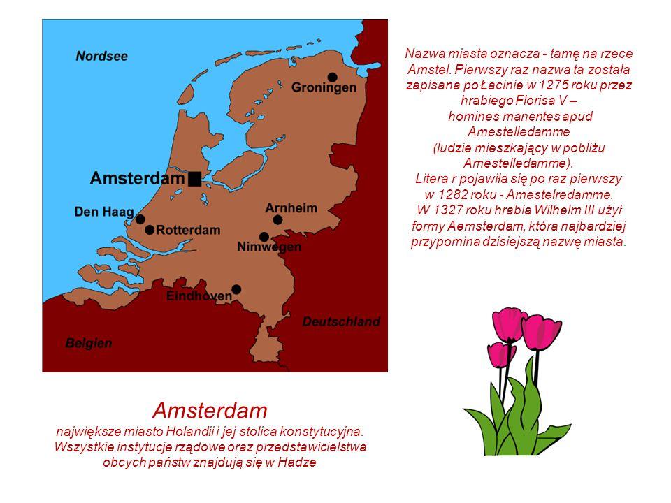 Nazwa miasta oznacza - tamę na rzece Amstel