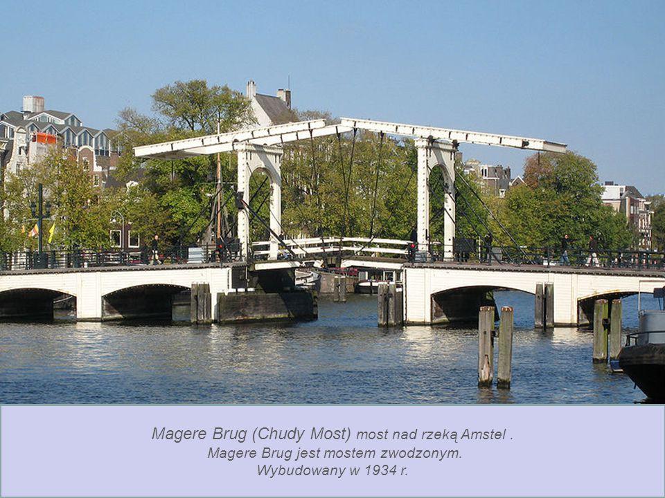 Magere Brug (Chudy Most) most nad rzeką Amstel .