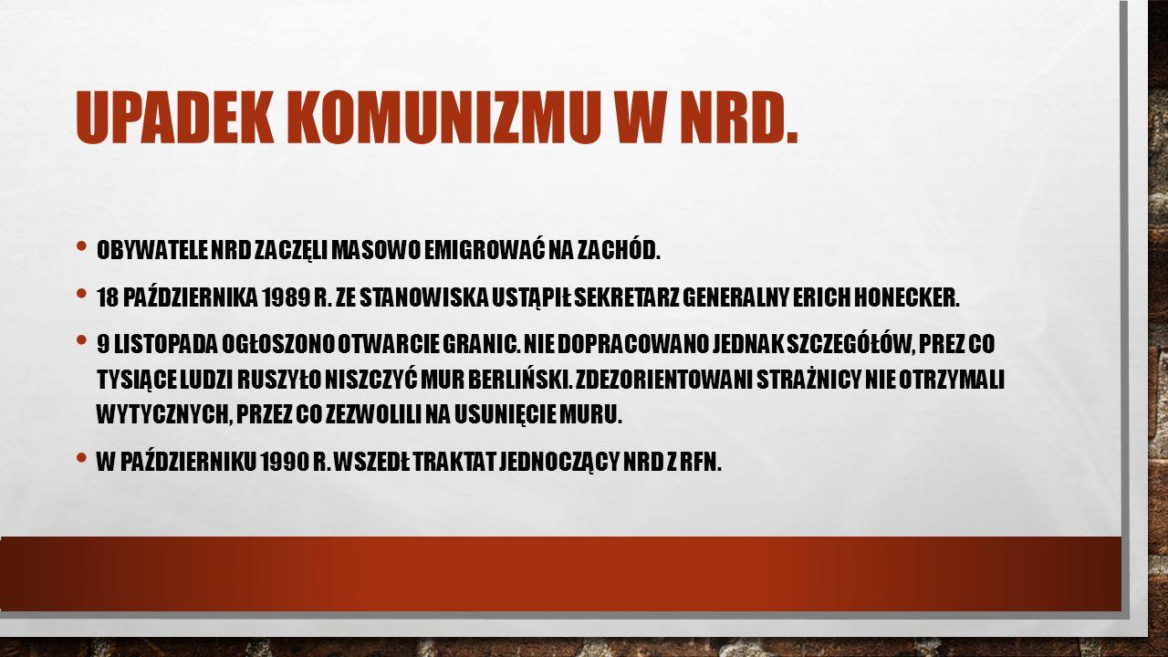 Upadek komunizmu w nrd. Obywatele nrd zaczęli masowo emigrować na Zachód.